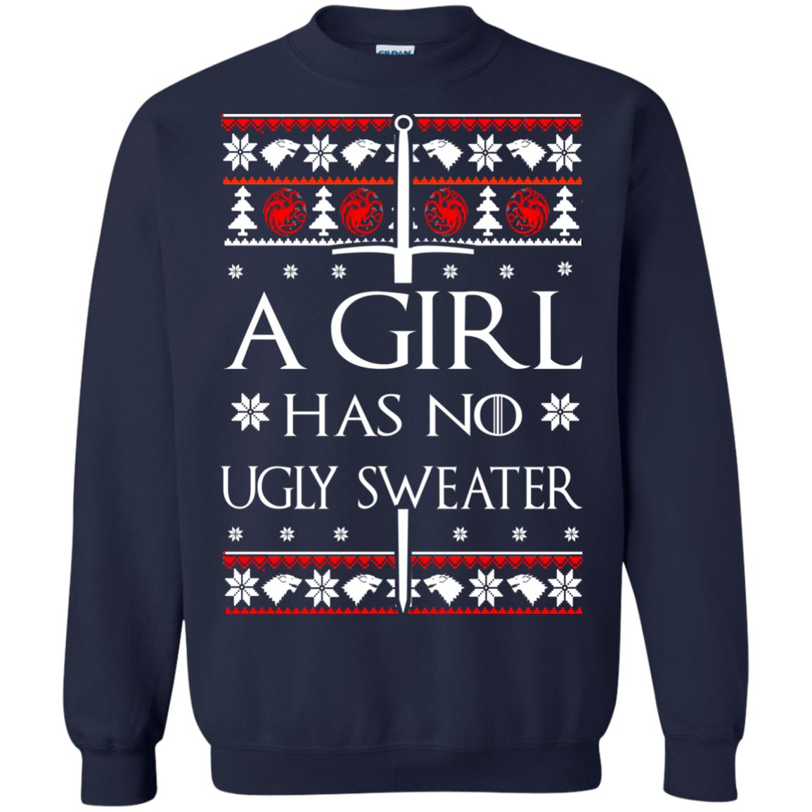 image 1506 - A Girl Has no Ugly Sweater, Shirt, Christmas Sweatshirt Game Of Thrones