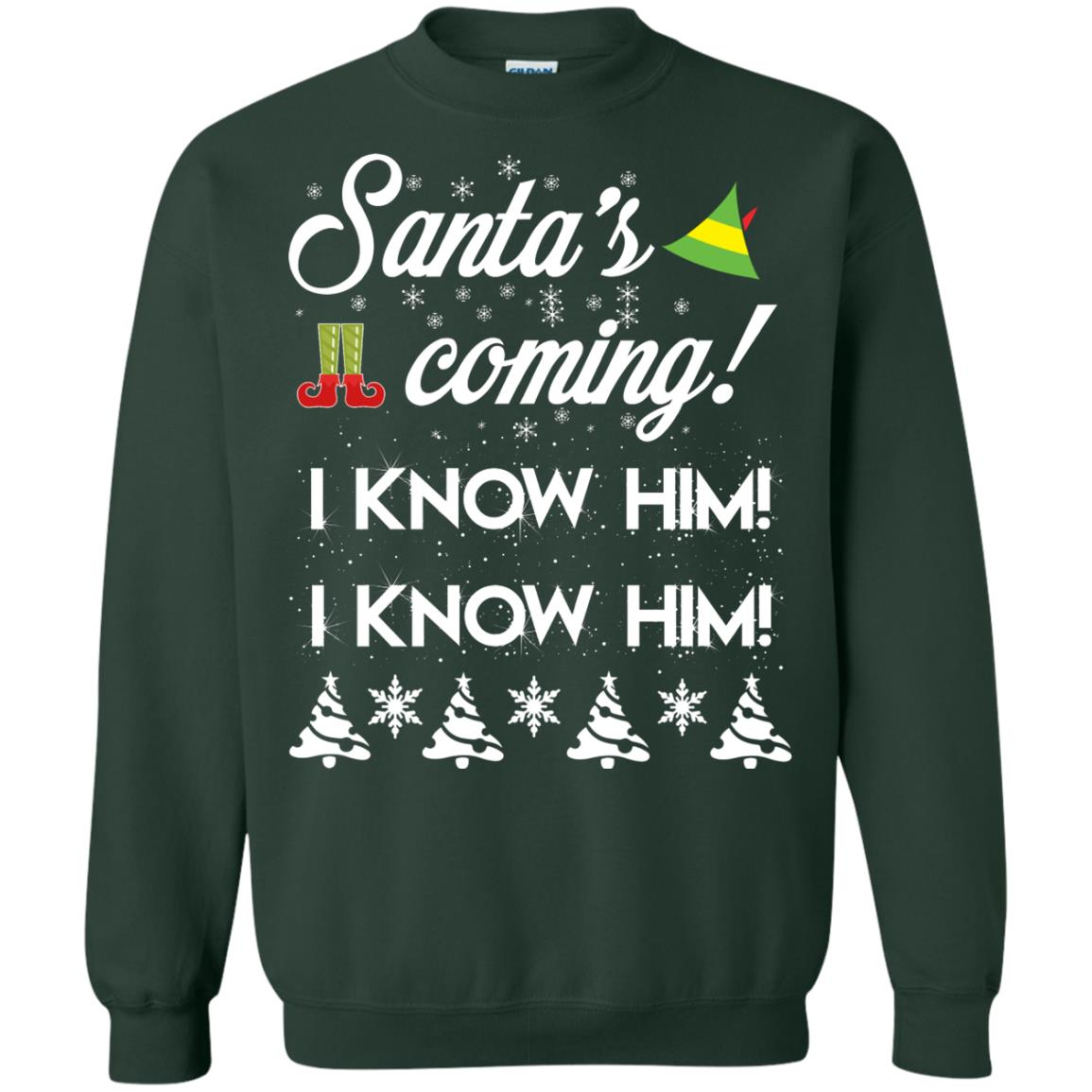 image 1669 - Elf Santa is Coming I Know Him I Know Him Ugly Sweater, Shirt