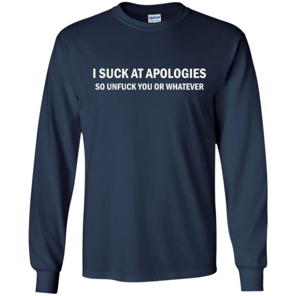 image 1832 600x600 - I suck at apologies so unfuck you or whatever shirt