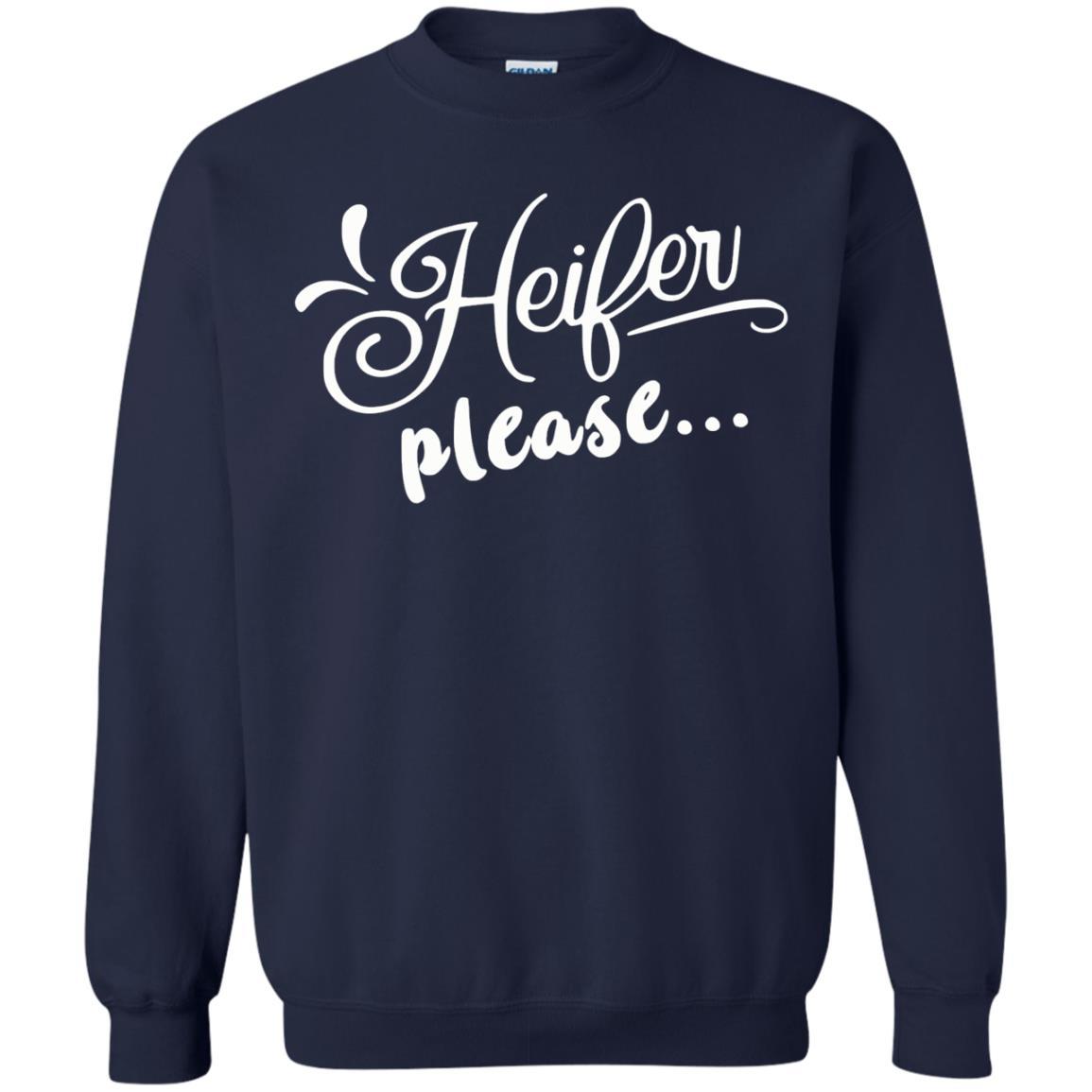 image 2152 - Heifer Please shirt, sweater: funny farmer apparel