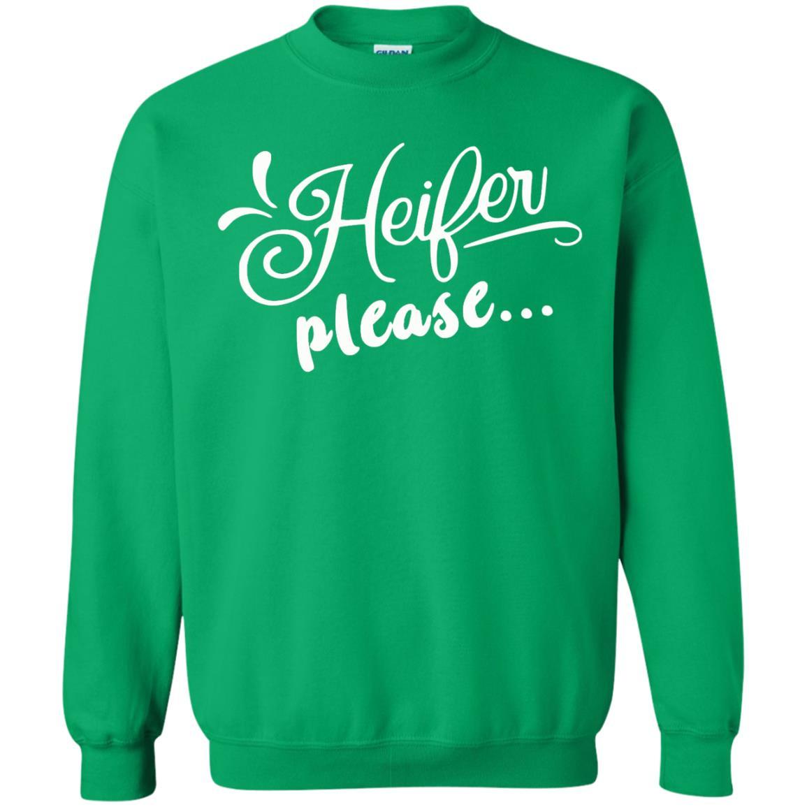 image 2153 - Heifer Please shirt, sweater: funny farmer apparel