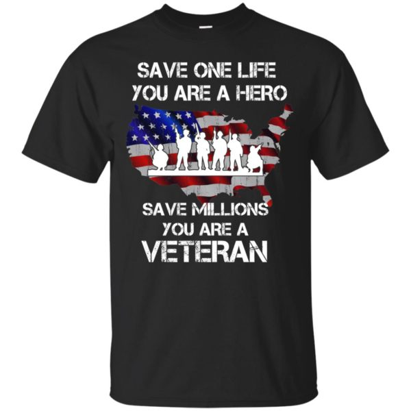 image 2309 600x600 - Save one life you are a hero save million you are a Veteran Shirt, Hoodie