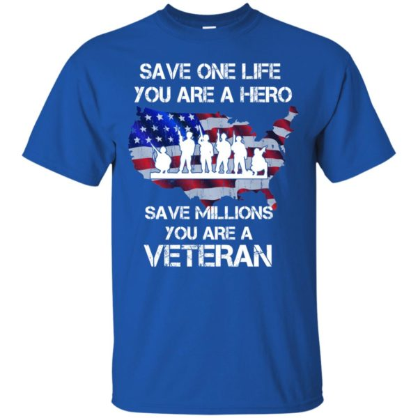 image 2310 600x600 - Save one life you are a hero save million you are a Veteran Shirt, Hoodie