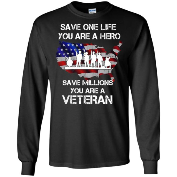 image 2312 600x600 - Save one life you are a hero save million you are a Veteran Shirt, Hoodie