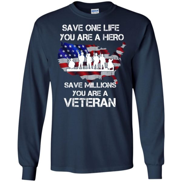 image 2313 600x600 - Save one life you are a hero save million you are a Veteran Shirt, Hoodie