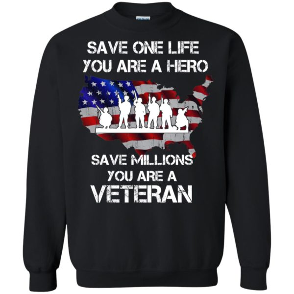 image 2316 600x600 - Save one life you are a hero save million you are a Veteran Shirt, Hoodie