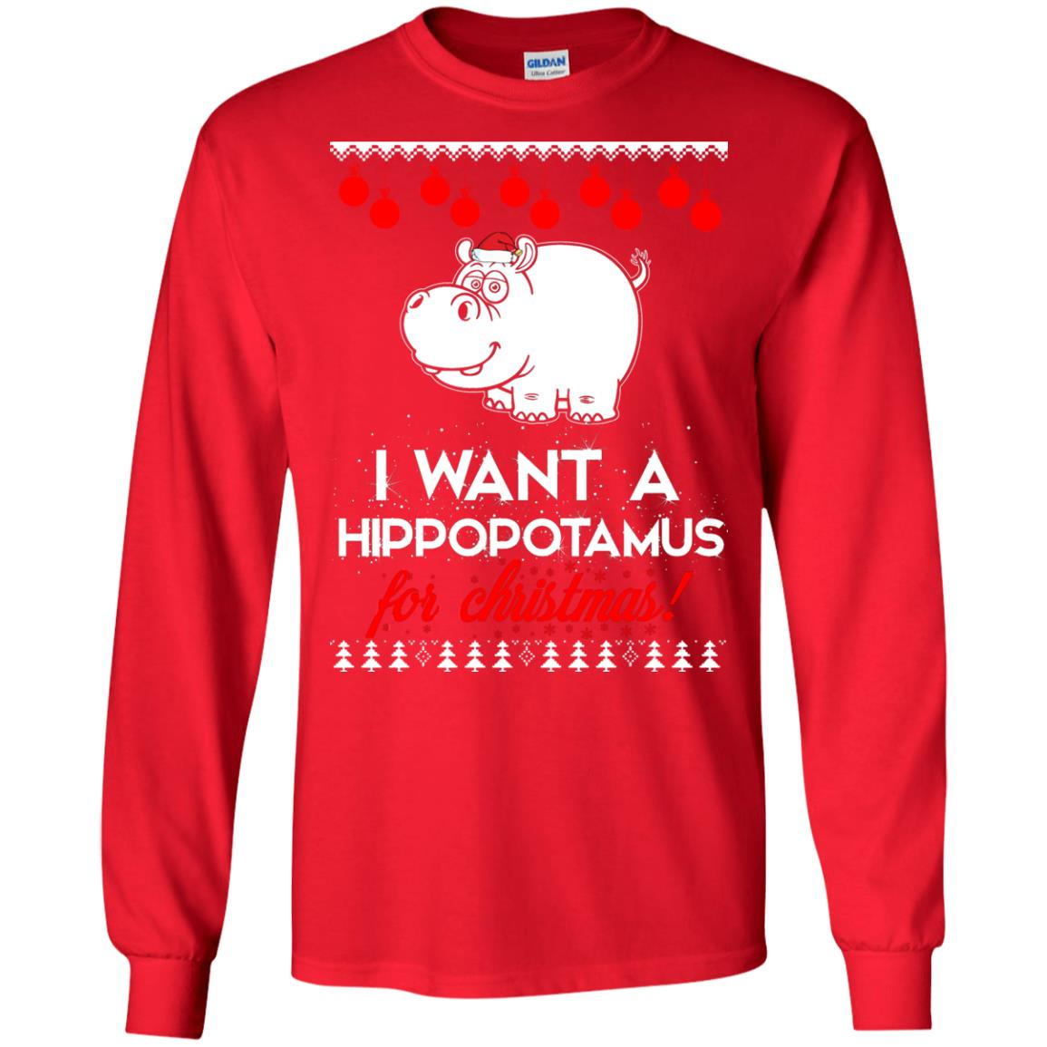 All I Want For Christmas Is A Hippopotamus.I Want A Hippopotamus For Christmas Ugly Sweater Hoodie