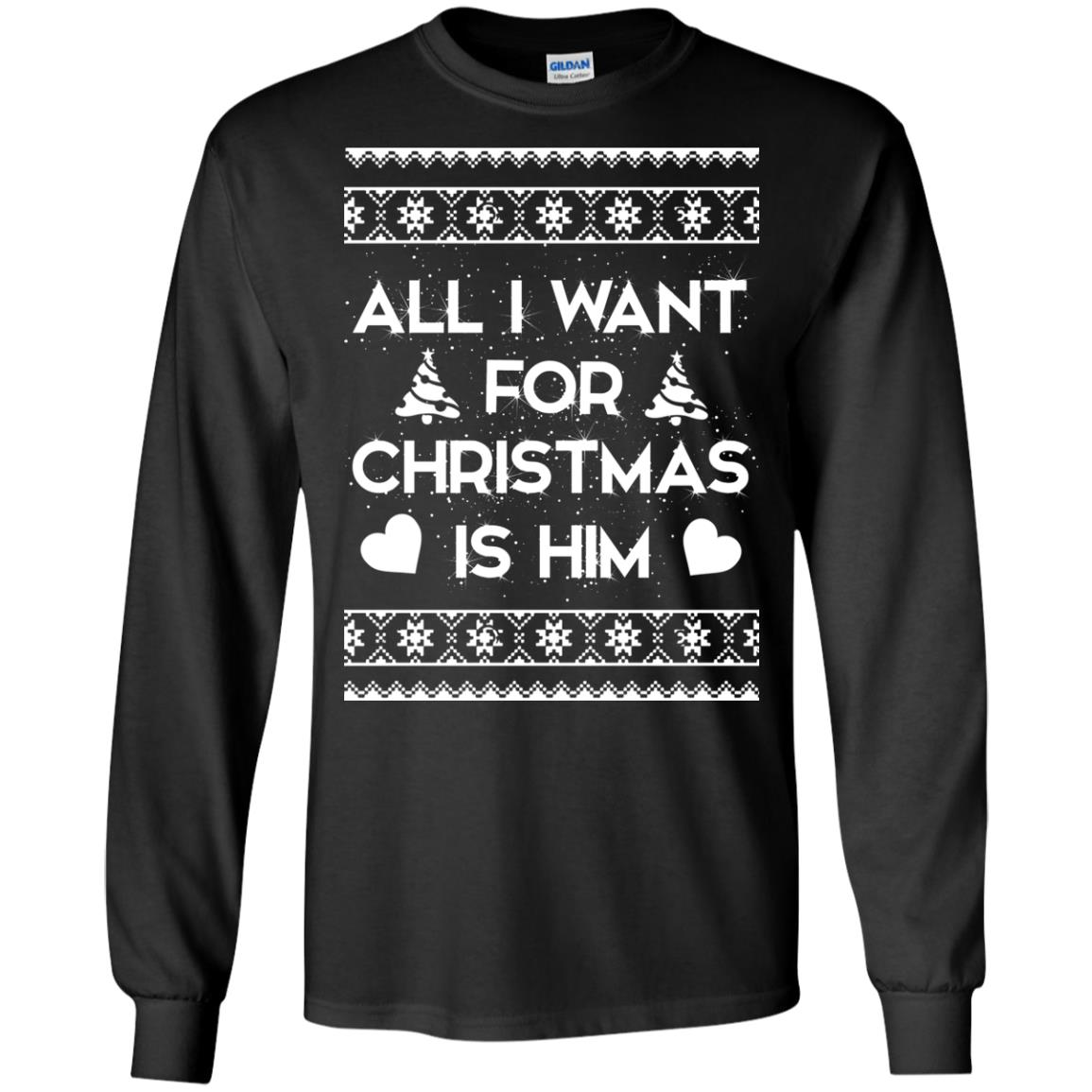 image 2371 - Couple Sweatshirt: All I Want For Christmas Is Him Ugly Sweater, Shirt