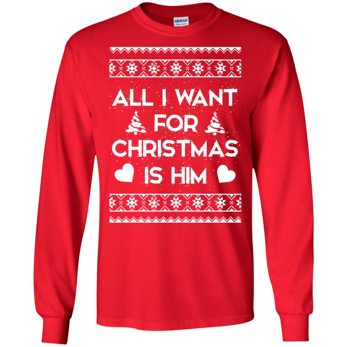 image 2373 - Couple Sweatshirt: All I Want For Christmas Is Him Ugly Sweater, Shirt