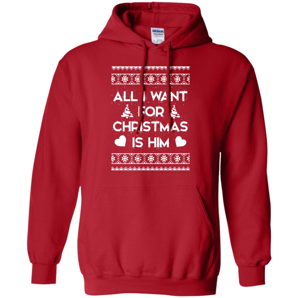 image 2376 - Couple Sweatshirt: All I Want For Christmas Is Him Ugly Sweater, Shirt