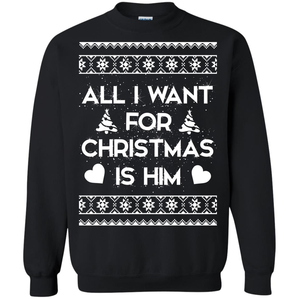 image 2377 - Couple Sweatshirt: All I Want For Christmas Is Him Ugly Sweater, Shirt