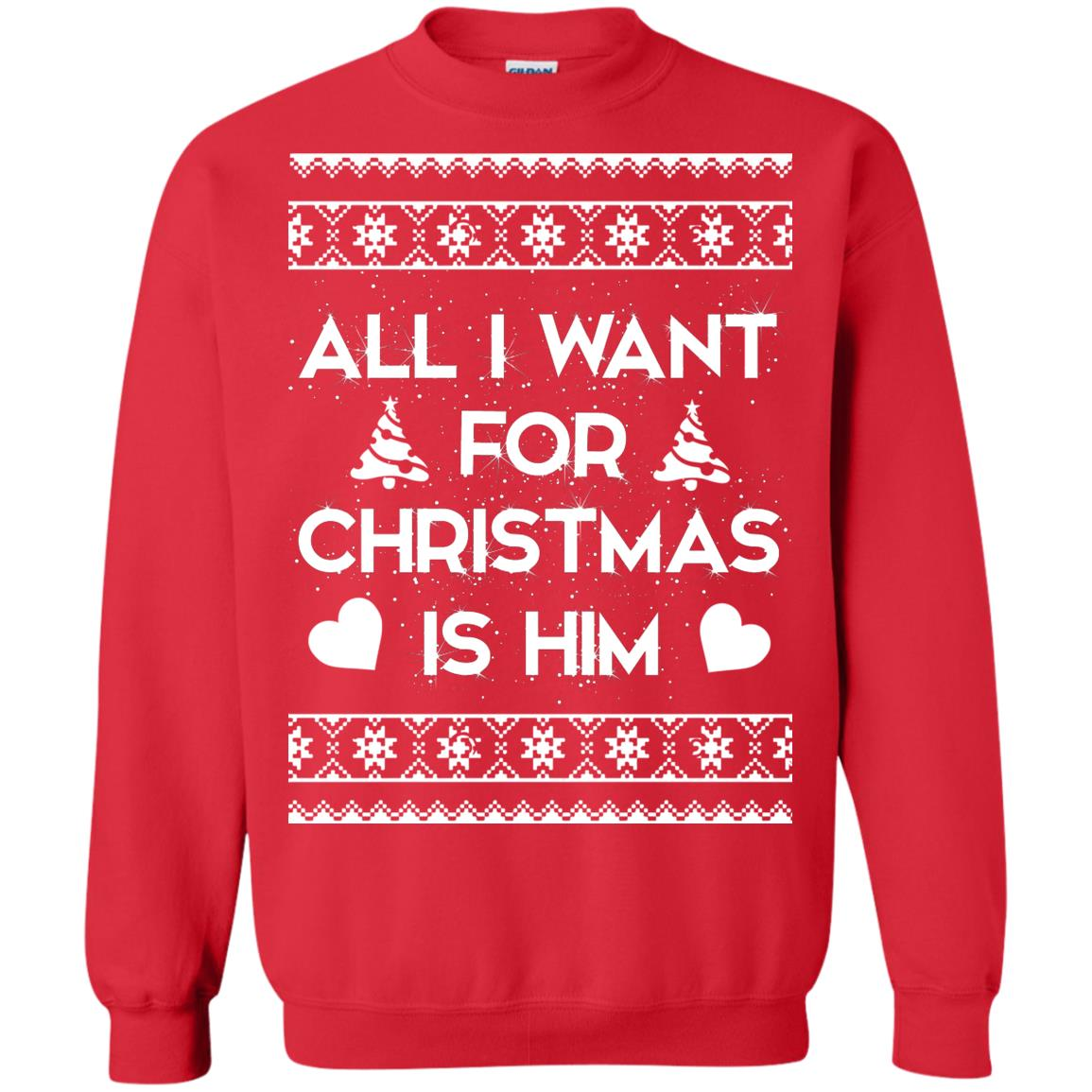 image 2379 - Couple Sweatshirt: All I Want For Christmas Is Him Ugly Sweater, Shirt