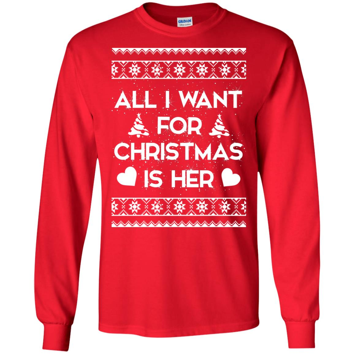 image 2384 - Couple Sweatshirt: All I Want For Christmas Is Her ugly Sweater, Shirt
