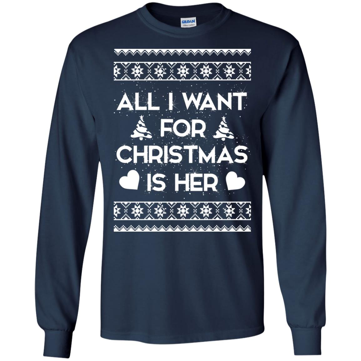 image 2385 - Couple Sweatshirt: All I Want For Christmas Is Her ugly Sweater, Shirt