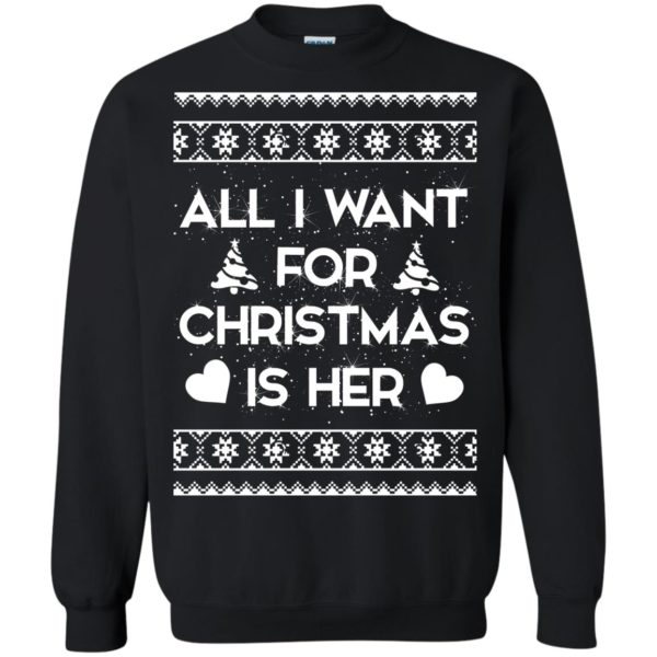 image 2389 600x600 - Couple Sweatshirt: All I Want For Christmas Is Her ugly Sweater, Shirt