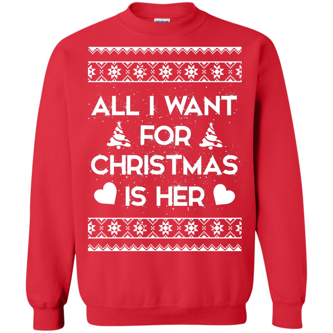 image 2391 - Couple Sweatshirt: All I Want For Christmas Is Her ugly Sweater, Shirt