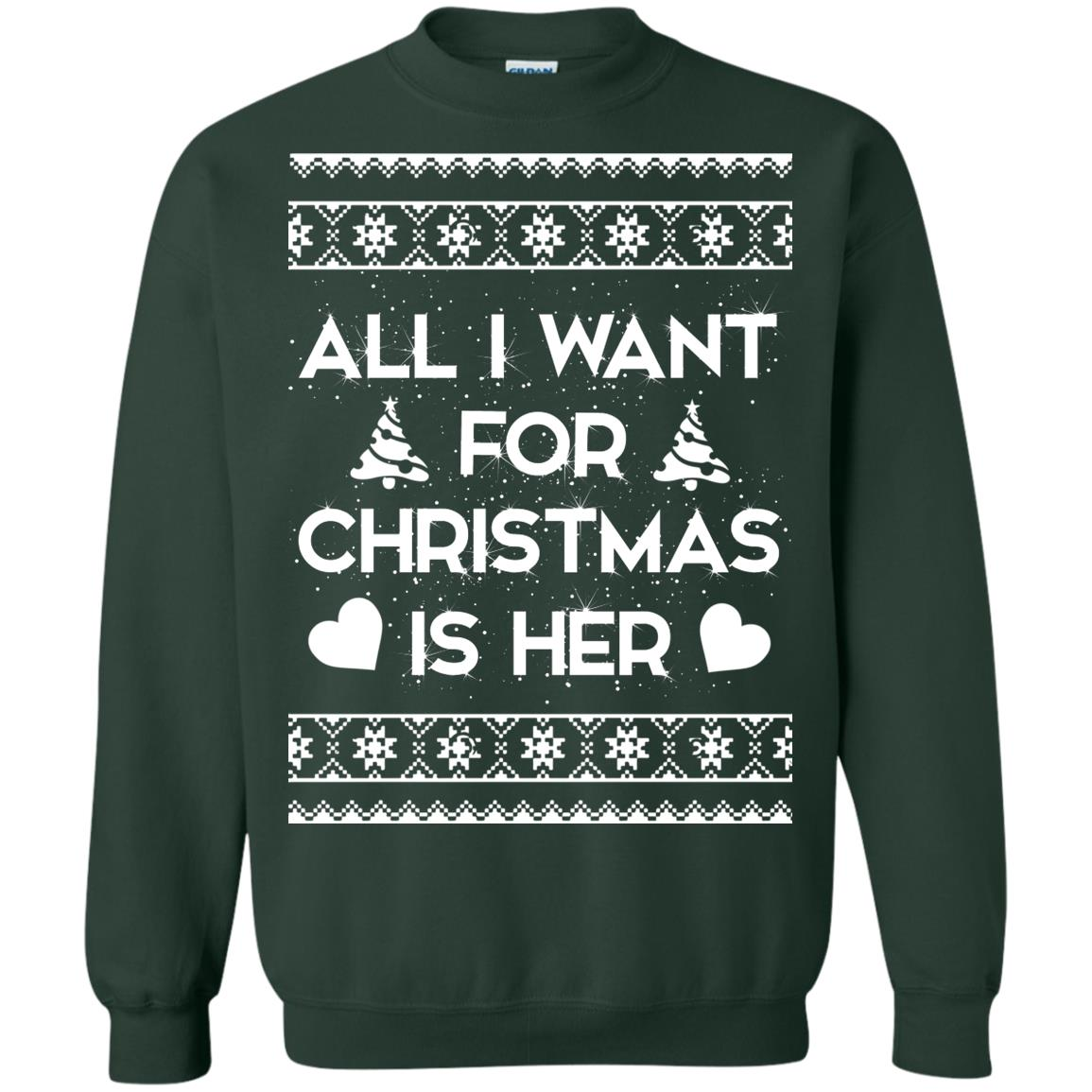 image 2392 - Couple Sweatshirt: All I Want For Christmas Is Her ugly Sweater, Shirt
