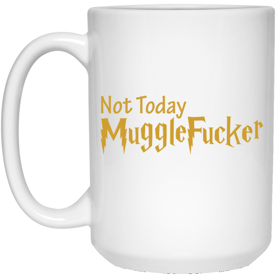 image 25 - Harry Potter: Not Today Mugglefucker mug