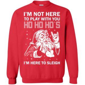 image 2634 300x300 - I'm Not Here To Play With You I'm Here To Sleigh Christmas Sweater, Shirt