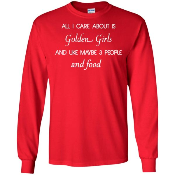 image 2688 600x600 - All I Care About Is Golden Girls Shirt, Hoodie