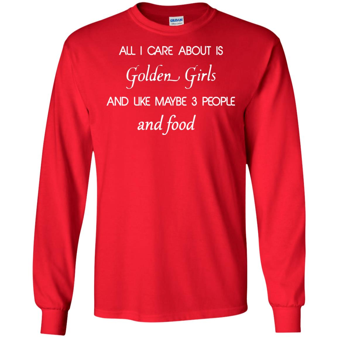 image 2688 - All I Care About Is Golden Girls Shirt, Hoodie