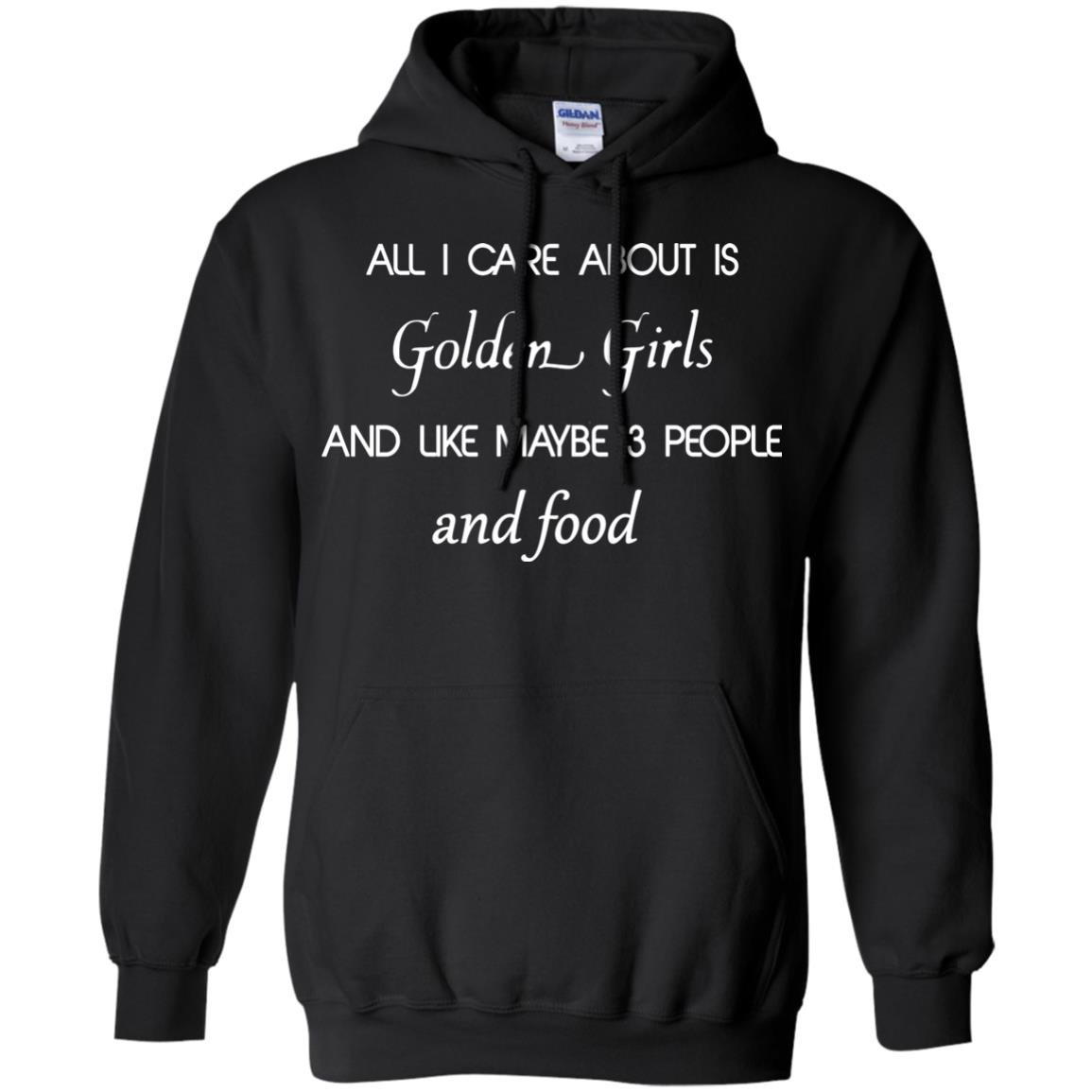 image 2689 - All I Care About Is Golden Girls Shirt, Hoodie