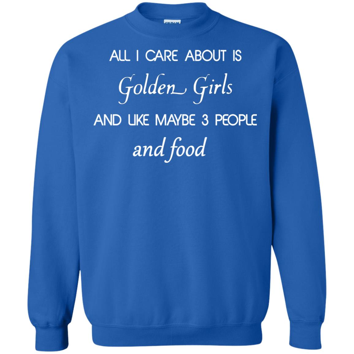 image 2696 - All I Care About Is Golden Girls Shirt, Hoodie
