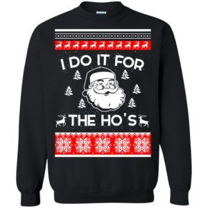 image 3950 300x300 - Santa I Do It For The HO'S Christmas Sweater, Shirt