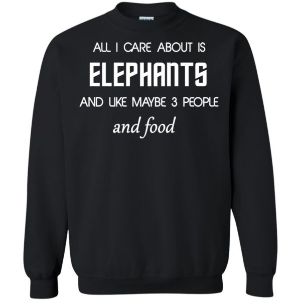 image 4199 600x600 - All I care about is elephants shirt, hoodie, sweater