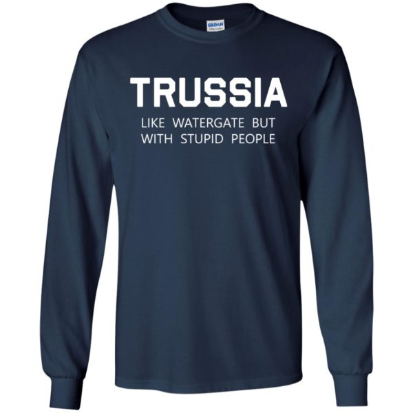 image 424 600x600 - Trussia: Like Watergate but with stupid people shirt