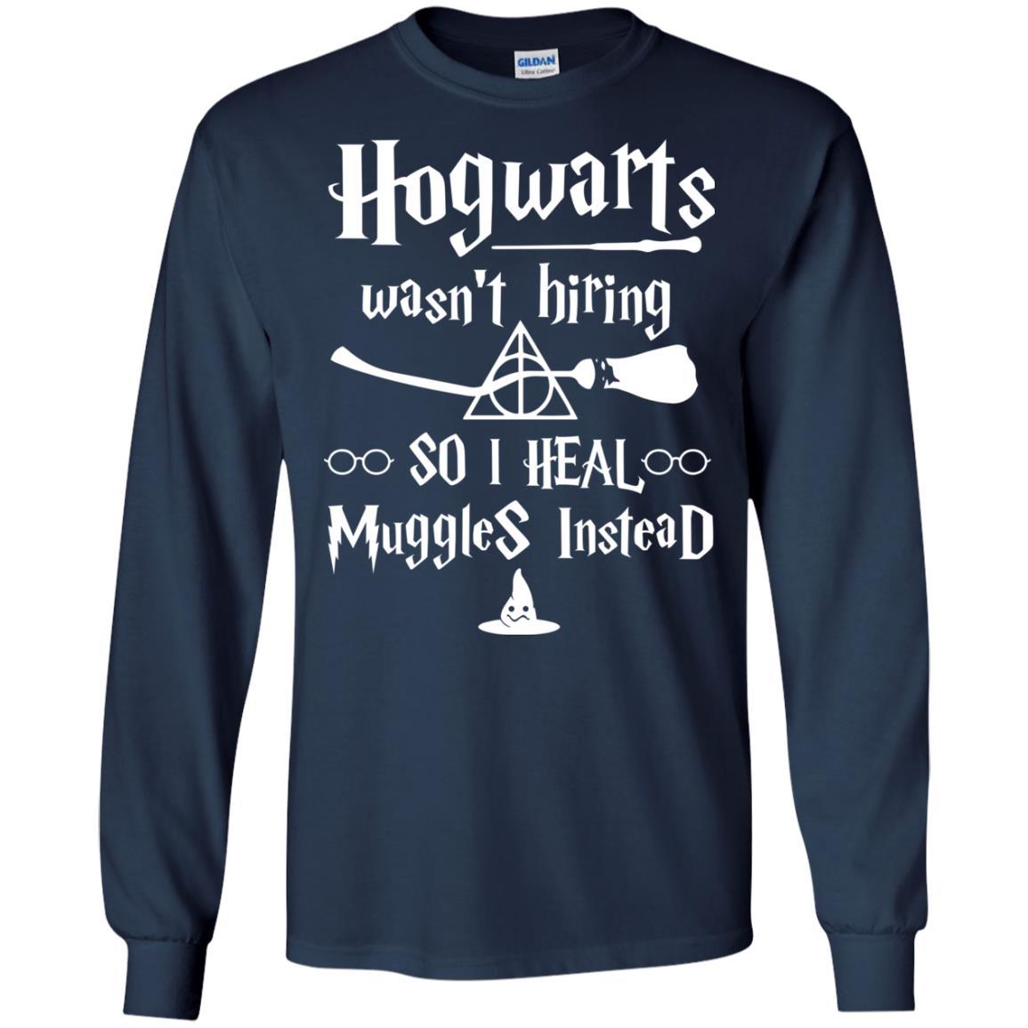 image 5000 - Hogwarts wasn't hiring so I heal Muggles instead shirt, hoodie