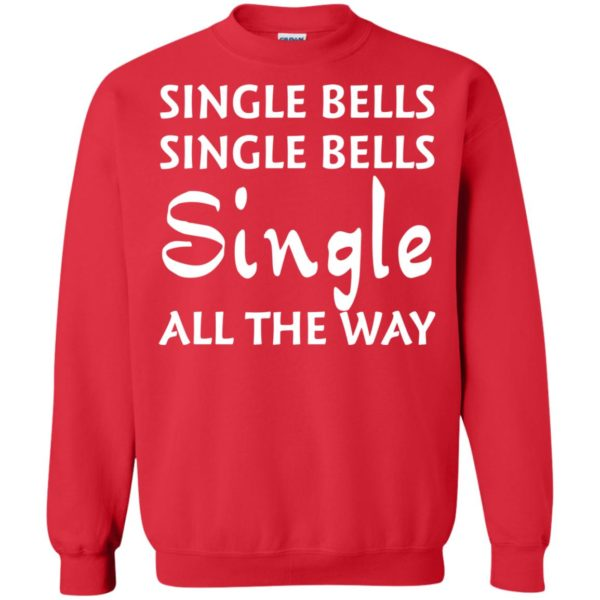image 5126 600x600 - Single bells single bells single all the way Christmas Sweater, Shirt