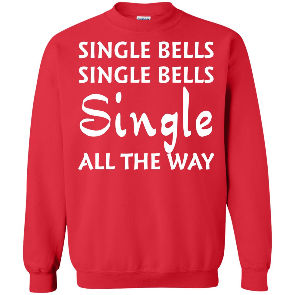 image 5126 - Single bells single bells single all the way Christmas Sweater, Shirt