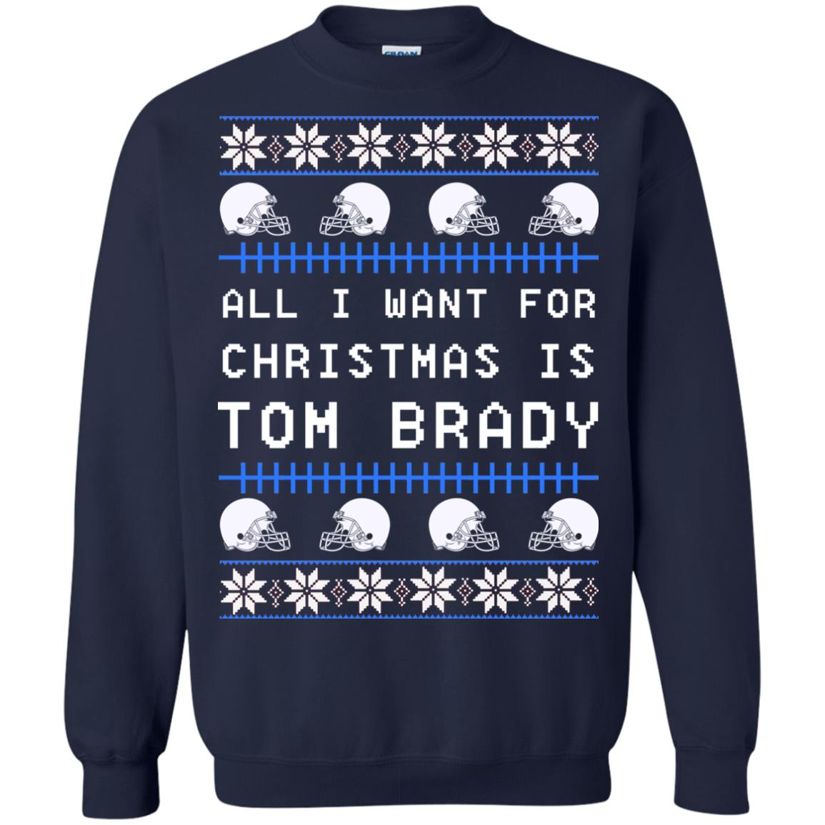 best service a8644 7146e All I Want For Christmas is Tom Brady Ugly Sweater, Shirt, Hoodie