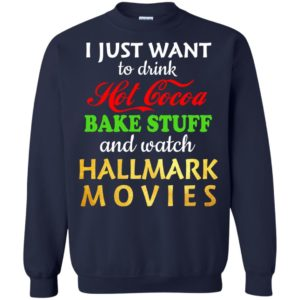 image 5355 300x300 - I Just Want To Drink Hot Cocoa Bake Stuff and Watch Hallmark Movies Sweater, Shirt, Hoodie