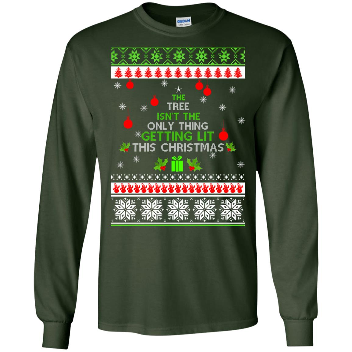 image 5564 - The Tree Isn't The Only Thing Getting Lit This Christmas Sweater, Long Sleeve