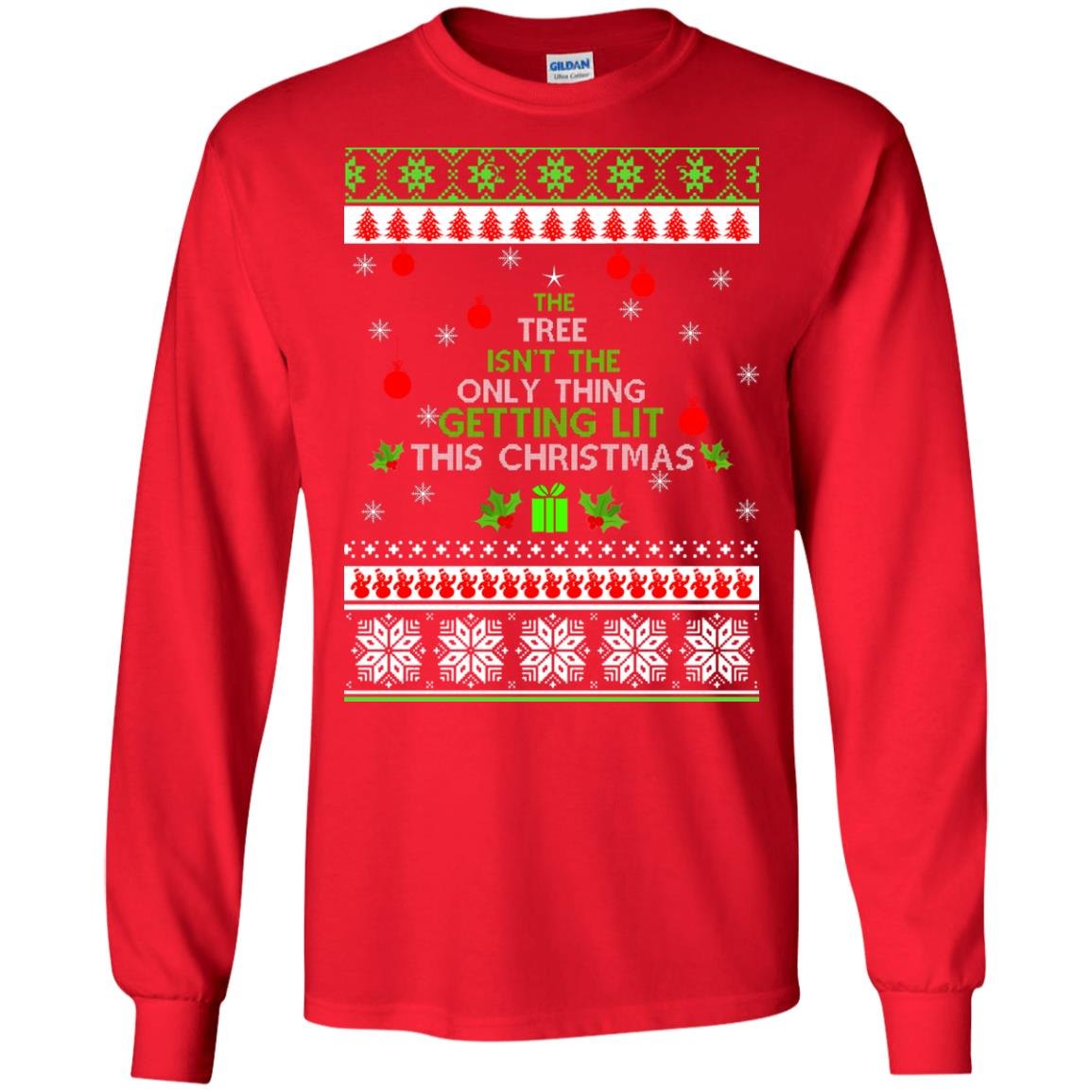 image 5565 - The Tree Isn't The Only Thing Getting Lit This Christmas Sweater, Long Sleeve