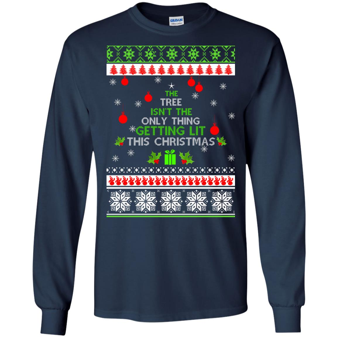 image 5566 - The Tree Isn't The Only Thing Getting Lit This Christmas Sweater, Long Sleeve