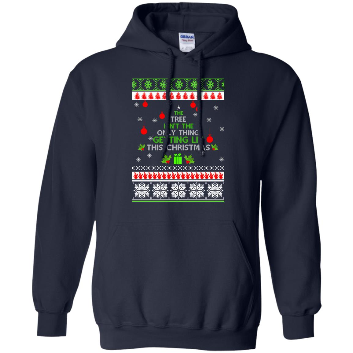 image 5568 - The Tree Isn't The Only Thing Getting Lit This Christmas Sweater, Long Sleeve