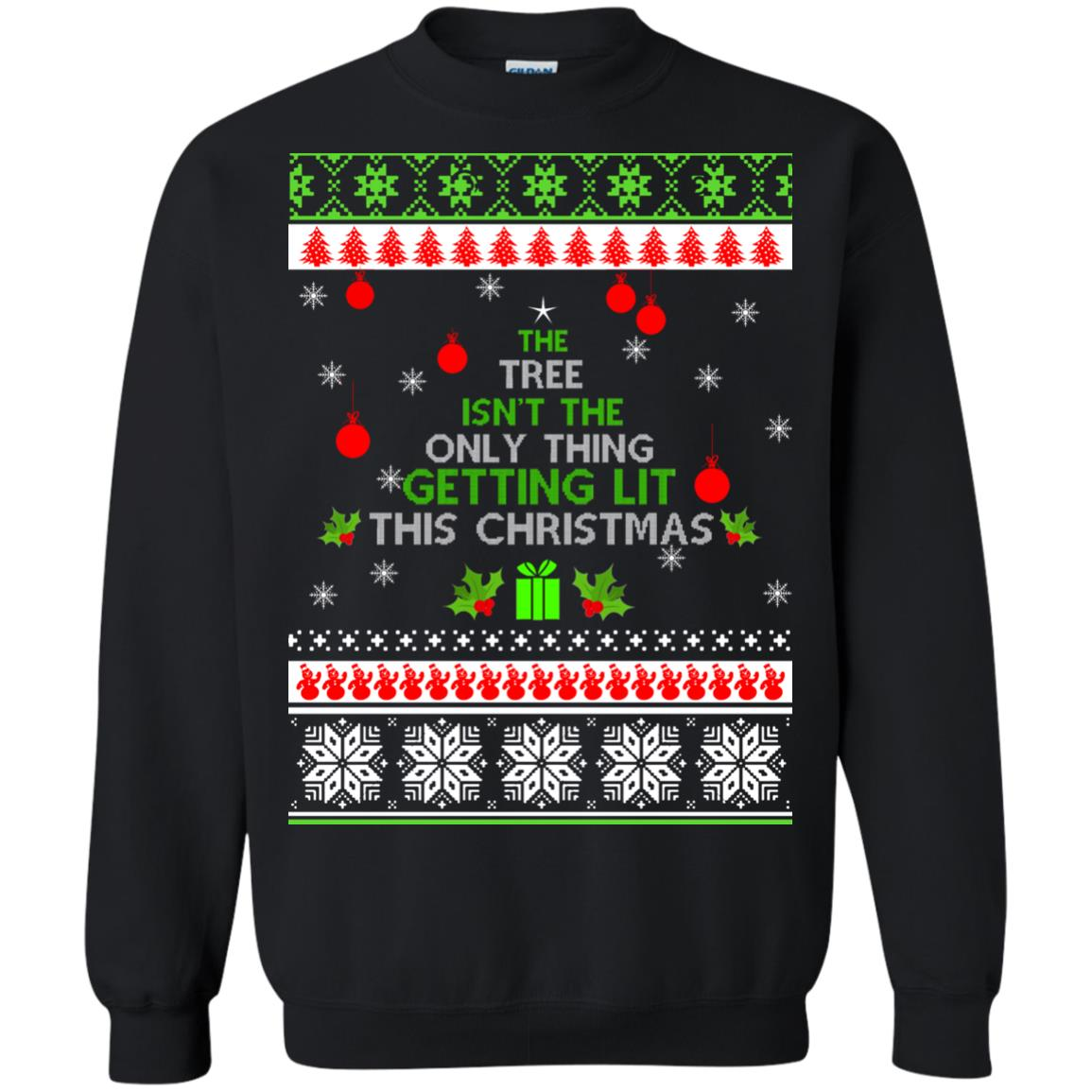 image 5569 - The Tree Isn't The Only Thing Getting Lit This Christmas Sweater, Long Sleeve