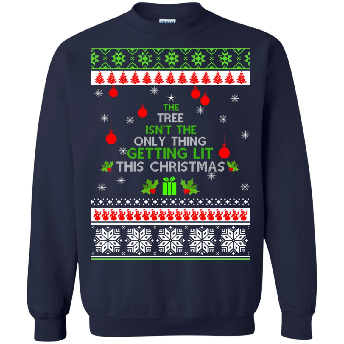 image 5570 - The Tree Isn't The Only Thing Getting Lit This Christmas Sweater, Long Sleeve