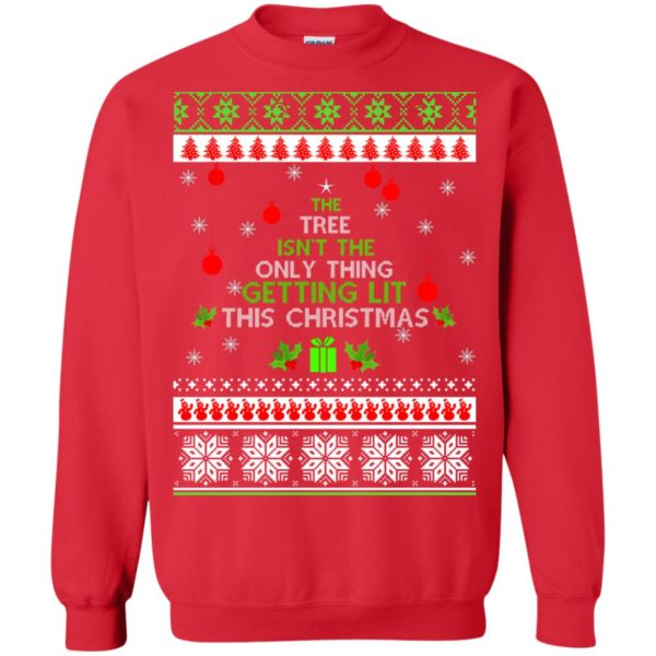 image 5571 600x600 - The Tree Isn't The Only Thing Getting Lit This Christmas Sweater, Long Sleeve