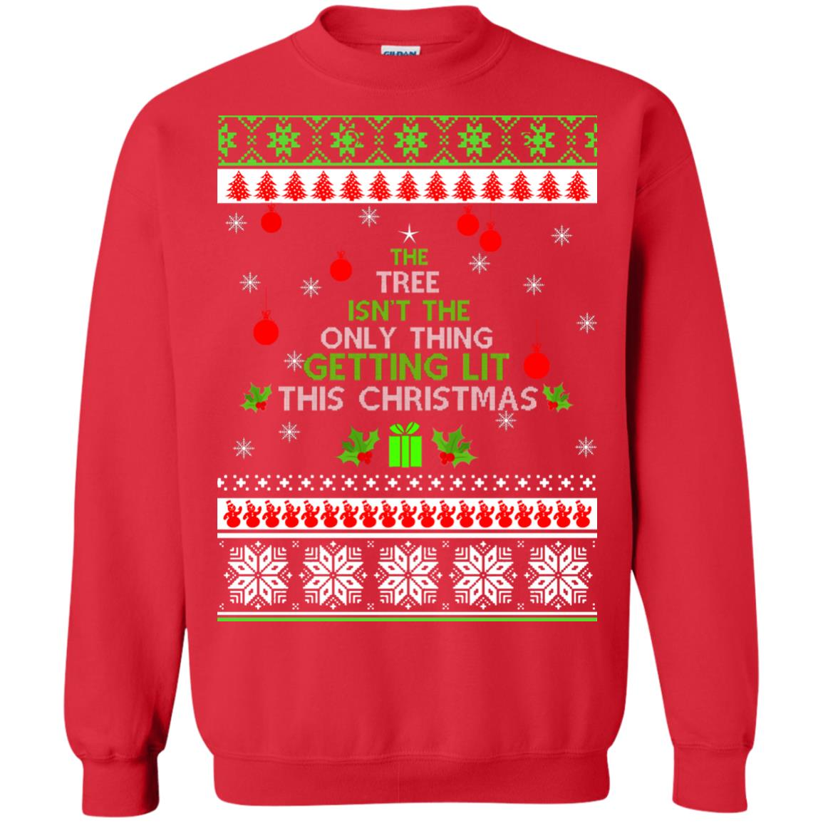 image 5571 - The Tree Isn't The Only Thing Getting Lit This Christmas Sweater, Long Sleeve