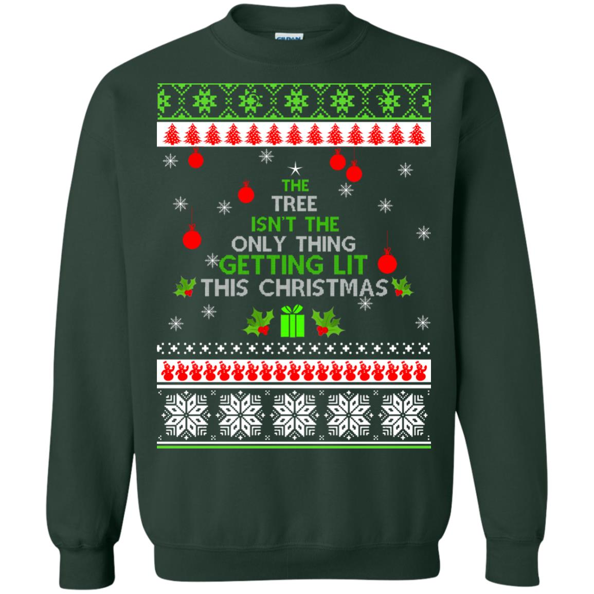 image 5572 - The Tree Isn't The Only Thing Getting Lit This Christmas Sweater, Long Sleeve
