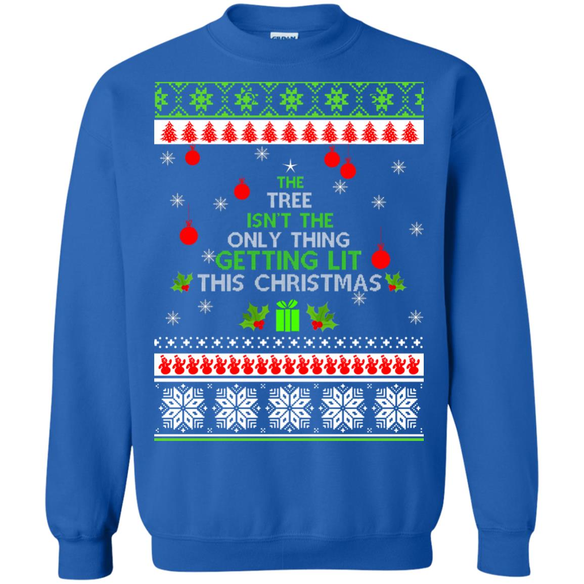 image 5573 - The Tree Isn't The Only Thing Getting Lit This Christmas Sweater, Long Sleeve