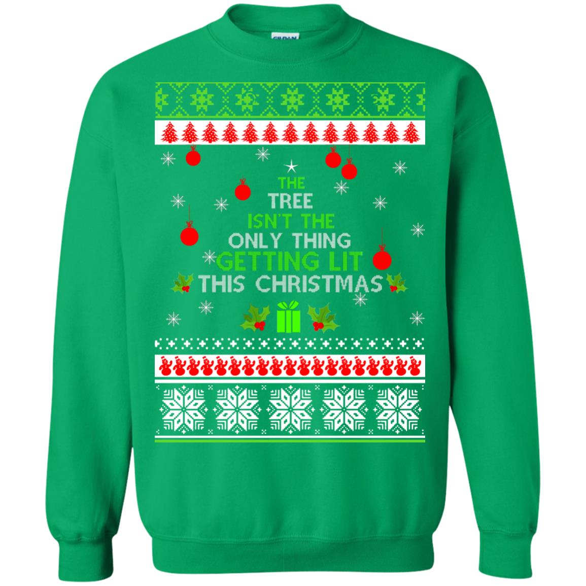 image 5574 - The Tree Isn't The Only Thing Getting Lit This Christmas Sweater, Long Sleeve