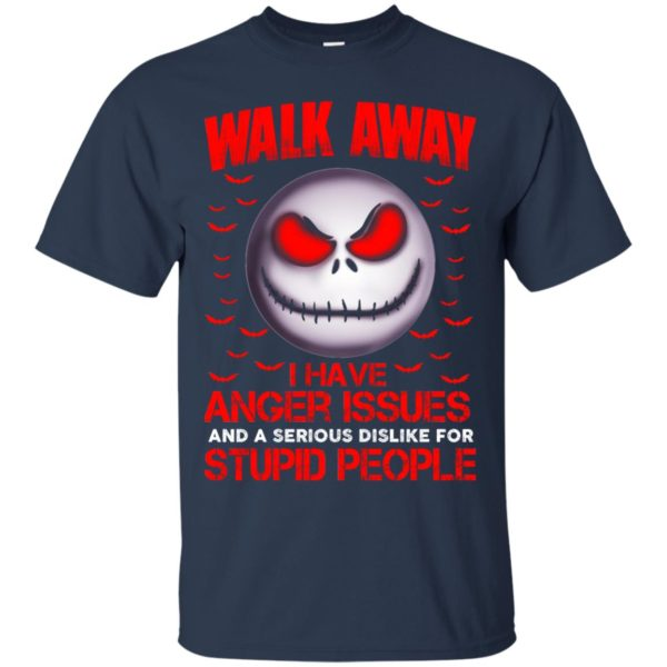 image 566 600x600 - Jack Skellington: Walk away i have anger issues and a serious dislike for stupid people shirt, hoodie