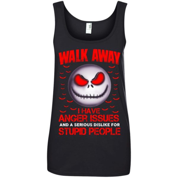 image 573 600x600 - Jack Skellington: Walk away i have anger issues and a serious dislike for stupid people shirt, hoodie