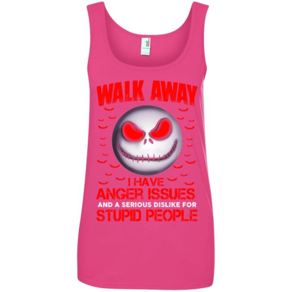 image 574 600x600 - Jack Skellington: Walk away i have anger issues and a serious dislike for stupid people shirt, hoodie