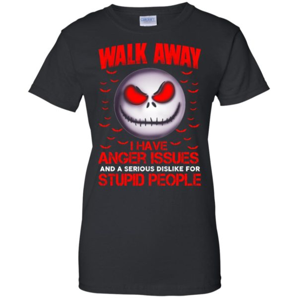 image 575 600x600 - Jack Skellington: Walk away i have anger issues and a serious dislike for stupid people shirt, hoodie